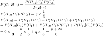 P(C_3|H_{12}) = \displaystyle\frac{P(H_{12}|C_3)P(C_3)}{P(H_{12})}\\P(H_{12}|C_3)P(C_3) = q \times \frac13\\P(H_{12}) = P(H_{12} \cap C_1) + P(H_{12} \cap C_2) + P(H_{12} \cap C_3)\\ = P(H_{12}|C_1)P(C_1) + P(H_{12}|C_1)P(C_2) + P(H_{12}|C_1)P(C_3)\\ = 0 \times \frac13 + \frac{p}{2} \times \frac13 + q \times \frac13 = \displaystyle\frac{p + 2q}{6}